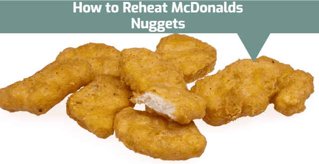 how to reheat mcdonalds nuggets
