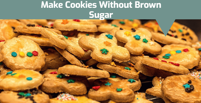 Can You Make Cookies Without Brown Sugar